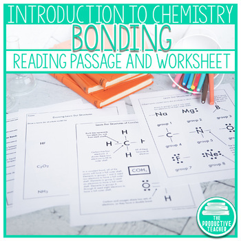 Introduction to Chemistry: Bonding Reading Passage by The Productive ...