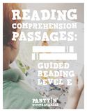 Reading Comprehension Passages: Guided Reading Level E