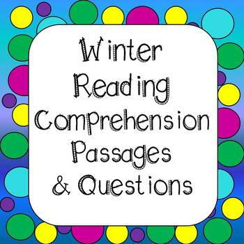 Reading Comprehension Passages and Questions - Winter Themed