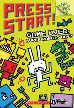 Reading Comprehension- Press Start #1- Game Over, Super Rabbit Boy!