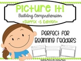Reading Comprehension Printables Suffix -S Edition