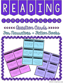 Reading Comprehension Question Cards {for Narratives + Fiction Books}