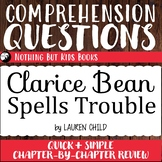 Reading Comprehension Questions   Clarice Bean Spells Trouble