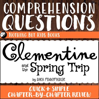 Reading Comprehension Questions | Clementine and the Spring Trip