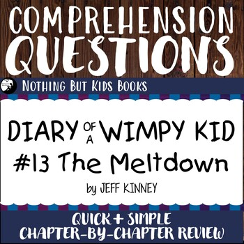 Reading Comprehension Questions Diary Of A Wimpy Kid 13 The Meltdown
