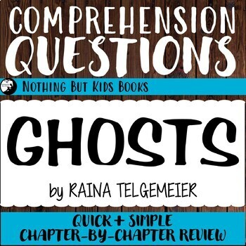Reading Comprehension Questions | Ghosts by Raina Telgemeier
