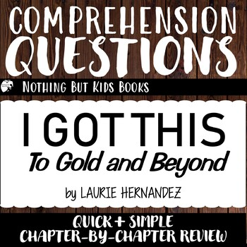 Reading Comprehension Questions | I Got This: To Gold and Beyond