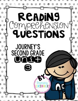 Reading Comprehension Questions Journey's Second Grade Unit 3