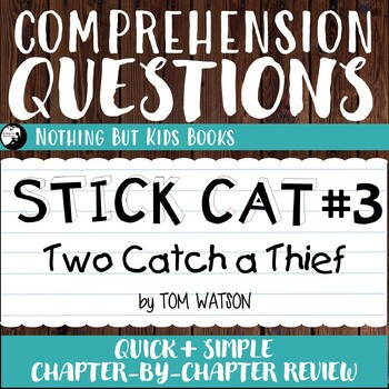 Reading Comprehension Questions | Stick Cat #3 Two Catch a Thief