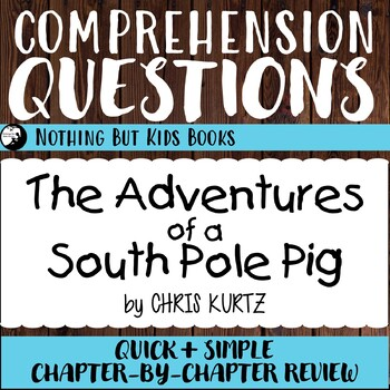 Reading Comprehension Questions | The Adventures of a South Pole Pig
