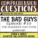 Reading Comprehension Questions   The Bad Guys #10 The Bad