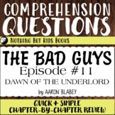 Reading Comprehension Questions   The Bad Guys #11 Dawn of