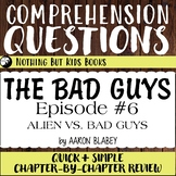 Reading Comprehension Questions   The Bad Guys #6 Alien vs
