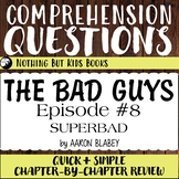 Reading Comprehension Questions   The Bad Guys #8 Superbad