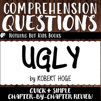 Reading Comprehension Questions   Ugly by Robert Hoge