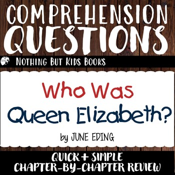 Reading Comprehension Questions | Who Was Queen Elizabeth?