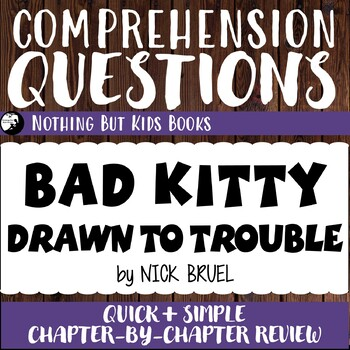 Reading Comprehension Questions for Bad Kitty Drawn to Trouble