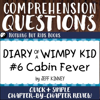 Reading Comprehension Questions for Diary of a Wimpy Kid #6