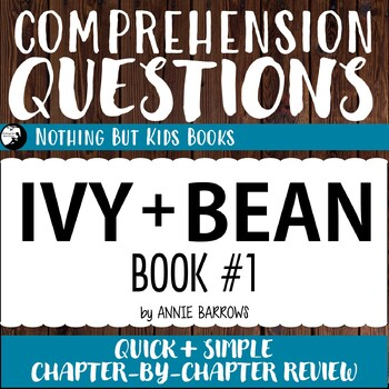Reading Comprehension Questions for Ivy and Bean #1