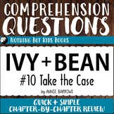 Reading Comprehension Questions | Ivy and Bean #10 Take the Case
