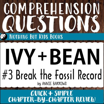 Reading Comprehension Questions | Ivy and Bean #3 Break the Fossil Record