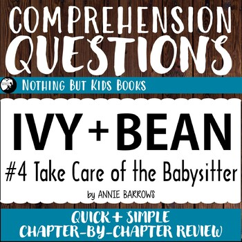 Reading Comprehension Questions | Ivy and Bean #4 Take Care of the Babysitter