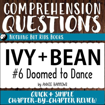 Reading Comprehension Questions   Ivy and Bean #6 Doomed to Dance