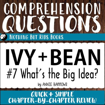 Reading Comprehension Questions | Ivy and Bean #7 What's the Big Idea?