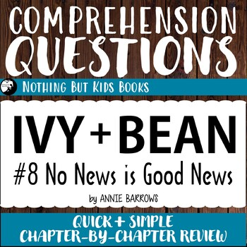 Reading Comprehension Questions | Ivy and Bean #8 No News is Good News