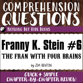 Reading Comprehension Questions for Franny K. Stein #6