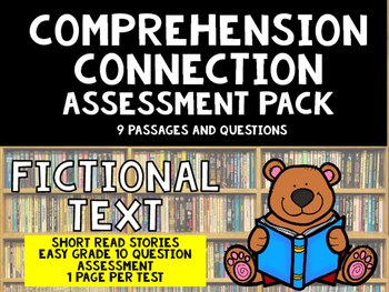 Reading Comprehension Quick Assessment Pack- Fictional Tex