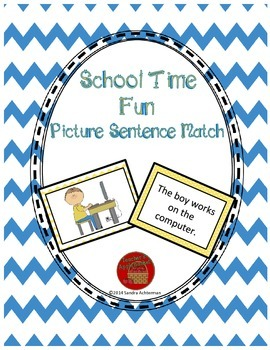 Reading Comprehension Sentence-Picture Match - School Time Fun
