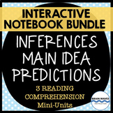 Reading Interactive Notebooks BUNDLE - Main Idea, Inferences, Predictions