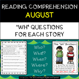 """Reading Comprehension Stories & """"WH"""" Questions {August}"""