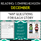 """Reading Comprehension Stories & """"WH"""" Questions {December}"""
