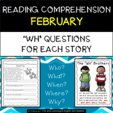 "Reading Comprehension Stories & ""WH"" Questions {February}"
