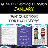 "Reading Comprehension Stories & ""WH"" Questions {January}"