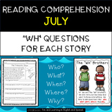 "Reading Comprehension Stories & ""WH"" Questions {July}"