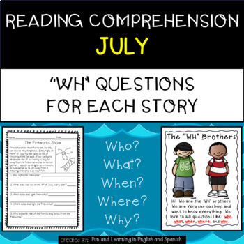 """Reading Comprehension Stories & """"WH"""" Questions {July}"""