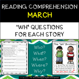 "Reading Comprehension Stories & ""WH"" Questions {March}"