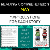 """Reading Comprehension Stories & """"WH"""" Questions {May}"""