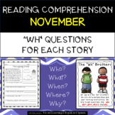"""Reading Comprehension Stories & """"WH"""" Questions {November}"""