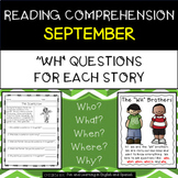 """Reading Comprehension Stories & """"WH"""" Questions {September}"""