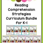 Reading Comprehension Strategies Curriculum for Kindergarten and First Grade