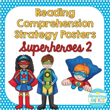 Reading Comprehension Strategy Posters- Superheroes 2