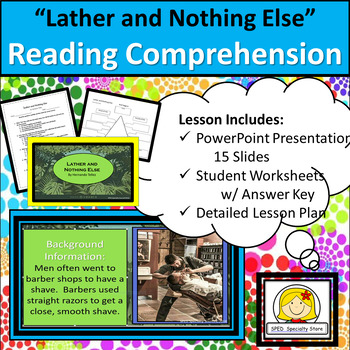 """Reading Comprehension & Textual Evidence Questions on  """"Lather and Nothing Else"""""""