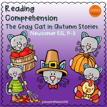ESL Newcomer: Reading Comprehension- The Gray Cat in Autum