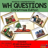 Reading Comprehension: WH Questions Christmas Edition (Spe