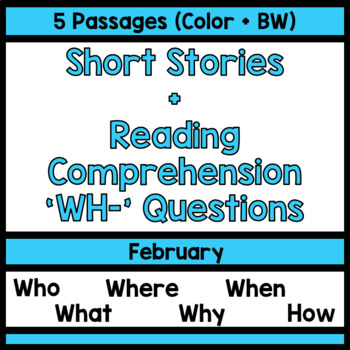 Reading Comprehension WH Questions [February]
