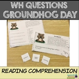 Reading Comprehension: WH Questions GROUNDHOG DAY (Special